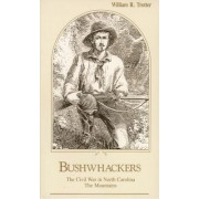 Civil War in North Carolina: Bushwhackers - The Mountains by William Trotter