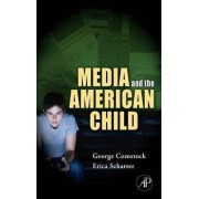 Media and the American Child by George Comstock