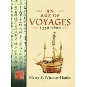 An Age of Voyages, 1350-1600 by Professor University Merry E Wiesner-Hanks