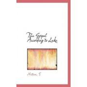 The Gospel According to Luke by Mattoon S