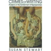 Crimes of Writing by Susan Stewart