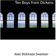 Ten Boys from Dickens by Kate Dickinson Sweetser