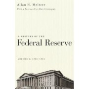 A History of the Federal Reserve: 1913-1951 v. 1 by Allan H. Meltzer