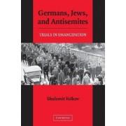 Germans, Jews, and Antisemites by Shulamit Volkov