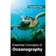 Essential Concepts of Oceanography by Theodore Roa
