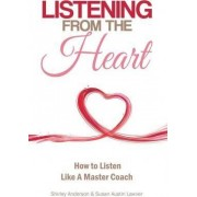 Listening from the Heart by Shirley Anderson