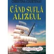 Cand sufla alizeul - Christina Courtenay