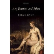 Art, Emotion, and Ethics by Both Lecturers Department of Moral Philosophy Berys Gaut