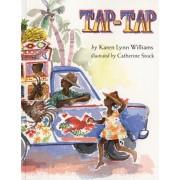 Tap-tap by Karen Lynn Williams
