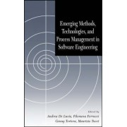 Emerging Methods, Technologies and Process Management in Software Engineering by Andrea De Lucia