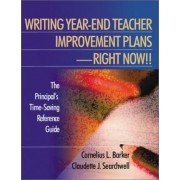 Writing Year-End Teacher Improvement Plans-Right Now!! by Cornelius L. Barker