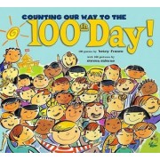 Counting Our Way to the 100th Day! by Betsy Franco