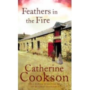 Feathers In The Fire by Catherine Cookson Charitable Trust