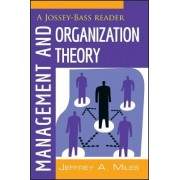 Management and Organization Theory by Jeffrey A. Miles