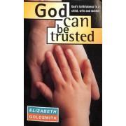 God Can be Trusted by Elizabeth Goldsmith