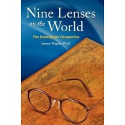 Nine Lenses on the World by Jerome Peter Wagner