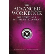 The Advanced Workbook For Spiritual & Psychic Development by Helen Leathers