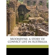 Moondyne; A Story of Convict Life in Australia by John Boyle O'Reilly