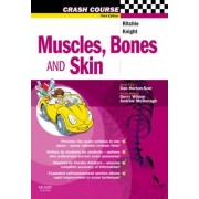 Crash Course: Muscles, Bones and Skin by Judith Ritchie