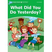 Dolphin Readers Level 3: What Did You Do Yesterday? by Jacqueline Martin