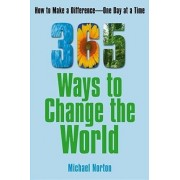 365 Ways to Change the World by Dr Michael Norton