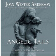 Angelic Tails by Joan Wester Anderson