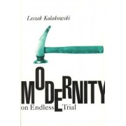 Modernity on Endless Trial by Leszek Kolakowski