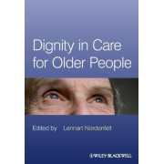 Dignity in Care for Older People by Lennart Nordenfelt