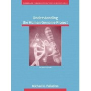 Understanding the Human Genome Project by Michael A. Palladino