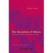 The Invention of Athens by Nicole Loraux