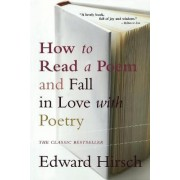 How to Read a Poem by Edward Hirsch