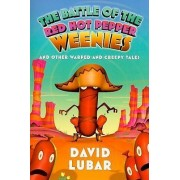 The Battle of the Red Hot Pepper Weenies by David Lubar