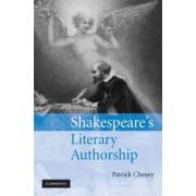 Shakespeare's Literary Authorship by Patrick Cheney
