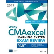 Wiley CMAexcel Learning System Exam Review 2017 + Test Bank: Part 1 by Wiley