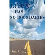 Love Has No Boundaries by Dirk Craig