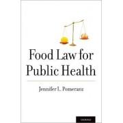 Food Law for Public Health by Jennifer L. Pomeranz