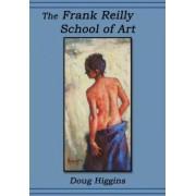 The Frank Reilly School of Art by Doug Higgins