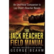 The Jack Reacher Field Manual by George Beahm