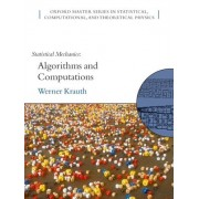 Statistical Mechanics: Algorithms and Computations by Werner Krauth