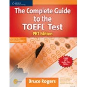 The Complete Guide to the TOEFL (R) Test by Bruce Rogers