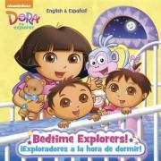 Bedtime Explorers!/Exploradores a la Hora de Dormir! (Dora the Explorer) by Yuliana Gomez