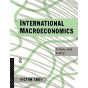 International Macroeconomics by Victor Argy