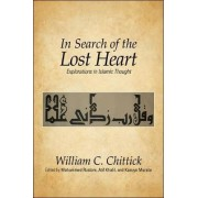 In Search of the Lost Heart by William C. Chittick