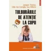 Tulburarile de atentie la copii - Jacques Thomas Celia Vaz-Cerniglia