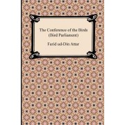 The Conference of the Birds (Bird Parliament) by Farid Ud Attar