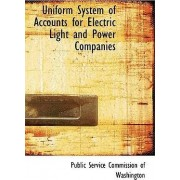 Uniform System of Accounts for Electric Light and Power Companies by Service Commission of Washington Public Service Commission of Washington