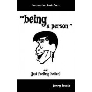Instuction Book For... Being a Person or (Just Feeling Better) by Jerry Lewis