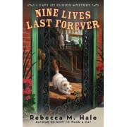 Nine Lives Last Forever by Rebecca M Hale