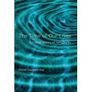The Time of Our Lives by David Couzens Hoy
