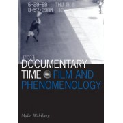 Documentary Time: Film and Phenomenology